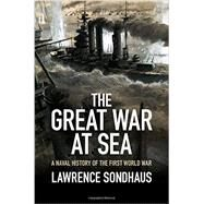 The Great War at Sea by Sondhaus, Lawrence, 9781107036901