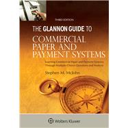 Glannon Guide to Commercial and Paper Payment Systems Learning Commercial and Paper Payment Systems Through Multiple-Choice Questions and Analysis by McJohn, Stephen M., 9781454846901