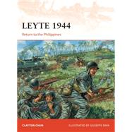 Leyte 1944 Return to the Philippines by Chun, Clayton; Rava, Giuseppe, 9781472806901