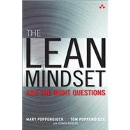 The Lean Mindset Ask the Right Questions by Poppendieck, Mary; Poppendieck, Tom, 9780321896902