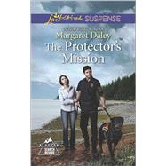 The Protector's Mission by Daley, Margaret, 9780373446902