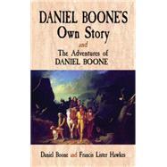 Daniel Boone's Own Story & The Adventures of Daniel Boone at Biggerbooks.com