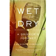 The Wet and the Dry by OSBORNE, LAWRENCE, 9780770436902