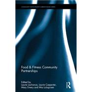 Food & Fitness Community Partnerships by Lachance; Laurie, 9781138646902