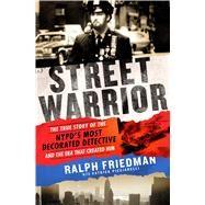 Street Warrior by Friedman, Ralph; Picciarelli, Patrick (CON), 9781250106902