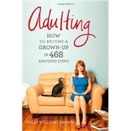 Adulting by Brown, Kelly Williams, 9781455516902