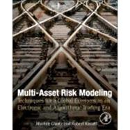 Multi-Asset Risk Modeling : Techniques for a Global Economy in an Electronic and Algorithmic Trading Era
