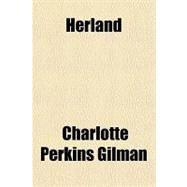 Herland by Gilman, Charlotte Perkins, 9781153626903
