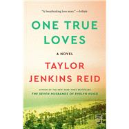 One True Loves by Reid, Taylor Jenkins, 9781476776903