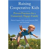 Raising Cooperative Kids by Forgatch, Marion S., Ph.D.; Patterson, Gerald R, Ph.D.; Friend, Tim, 9781573246903