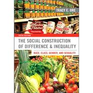 The Social Construction of Difference and Inequality: Race, Class, Gender, and Sexuality by Ore, Tracy, 9780078026904