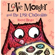Love Monster and the Last Chocolate by Bright, Rachel, 9780374346904