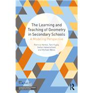 The Learning and Teaching of Geometry in Secondary Schools: A Modeling Perspective by Herbst; Pat, 9780415856904