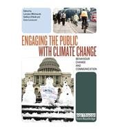 Engaging the Public with Climate Change: Behaviour Change and Communication by Whitmarsh; Lorraine, 9781138866904