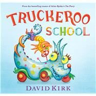 Truckeroo School by Kirk, David, 9781250016904