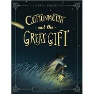 Cottonmouth and the Great Gift by Fritz, C. S., 9781434706904