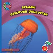 Discover Jellyfish by Gray, Susan Heinrichs, 9781633626904
