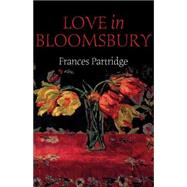 Love in Bloomsbury by Partridge, Frances, 9781780766904