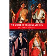 The World of Colonial America: An Atlantic Handbook by Gallup-Diaz; Ignacio, 9781138786905