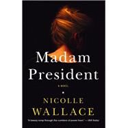 Madam President by Wallace, Nicolle, 9781476756905