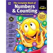 The Complete Book of Numbers & Counting, Grades PreK - 1 by Thinking Kids; Carson-Dellosa Publishing Company, Inc., 9781483826905