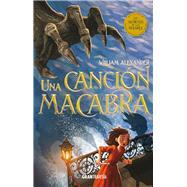 Una cancion macabra /A Macabre Song by Alexander, William, 9786077356905