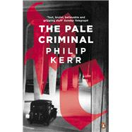The Pale Criminal by Kerr, Philip, 9780241976906