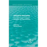 Industrial Societies (Routledge Revivals): Crisis and Division in Western Capatalism by Scase; Richard, 9781138846906