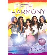 Fifth Harmony - The Dream Begins… by Watts, Franklin, 9781445126906