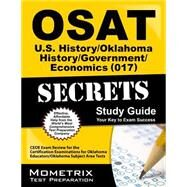 OSAT U. S. History/Oklahoma History/Government/Economics (017) Secrets Study Guide : CEOE Exam Review for the Certification Examinations for Oklahoma Educators / Oklahoma Subject Area Tests by Ceoe Exam Secrets Team, 9781614036906
