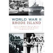 World War II Rhode Island by Mcburney, Christian; Wallin, Brian L.; Conley, Patrick T.; Kennedy, John W.; Taylor, Maureen A., 9781467136907