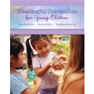 Meaningful Curriculum for Young Children by Moravcik, Eva; Nolte, Sherry; Feeney, Stephanie, 9780135026908