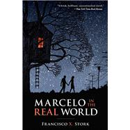 Marcelo In The Real World by Stork, Francisco X., 9780545056908