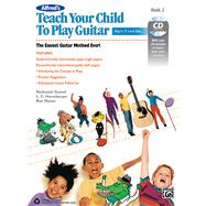 Alfred's Teach Your Child to Play Guitar by Manus, Ron; Harnsberger, L. C.; Gunod, Nathaniel, 9781470616908