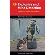 K9 Explosive and Mine Detection by Gerritsen, Resi; Haak, Ruud, 9781550596908