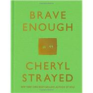Brave Enough by Strayed, Cheryl, 9781101946909