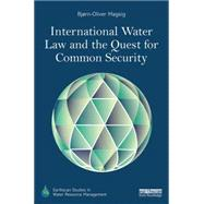 International Water Law and the Quest for Common Security by Magsig; Bj°rn-Oliver, 9781138816909