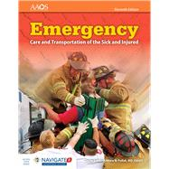 Emergency Care and Transportation of the Sick and Injured by Pollak, Andrew N., M.D., 9781284106909