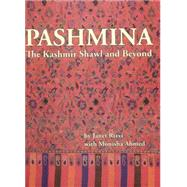 Pashmina : The Kashmir Shawl and Beyond by Rizvi, Janet, 9788185026909