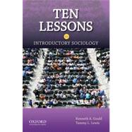 Ten Lessons in Introductory Sociology by Gould, Kenneth A.; Lewis, Tammy L., 9780199746910