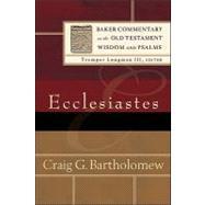 Ecclesiastes by Bartholomew, Craig G., 9780801026911