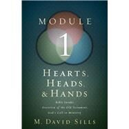 Hearts, Heads, and Hands- Module 1 by Sills, M. David, 9781433646911
