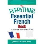 The Everything Essential French Book by Sallee, Bruce; Hebert, David, 9781440576911