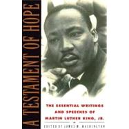 A Testament of Hope: The Essential Writings and Speeches of Martin Luther King, Jr. by King, Martin Luther, Jr., 9780060646912
