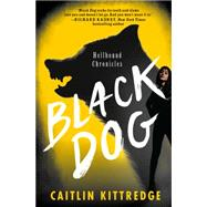 Black Dog by Kittredge, Caitlin, 9780062316912