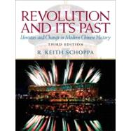 Revolution and Its Past: Identities and Change in Modern Chinese History by Schoppa; R. Keith, 9780205726912
