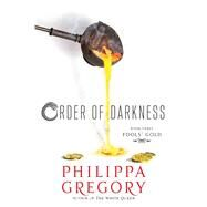 Order of Darkness by Gregory, Philippa, 9781442476912