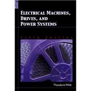 Electrical Machines, Drives and Power Systems by Wildi, Theodore, 9780131776913
