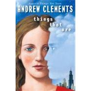 Things That Are by Clements, Andrew (Author), 9780399246913