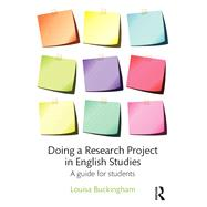 Doing a Research Project in English Studies: A guide for students by Buckingham; Louisa, 9781138846913